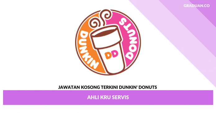 _Jawatan Kosong Terkini Dunkin' Donuts