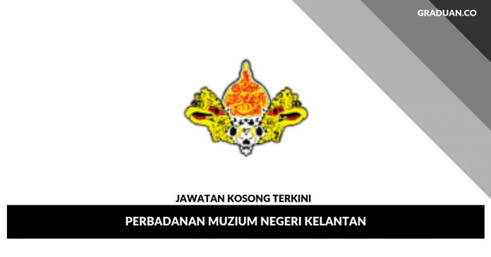 Jawatan Kosong Terkini Perbadanan Muzium Negeri Kelantan