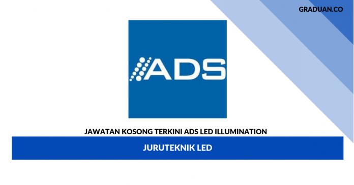 Permohonan Jawatan Kosong ADS LED Illumination _ Juruteknik LED