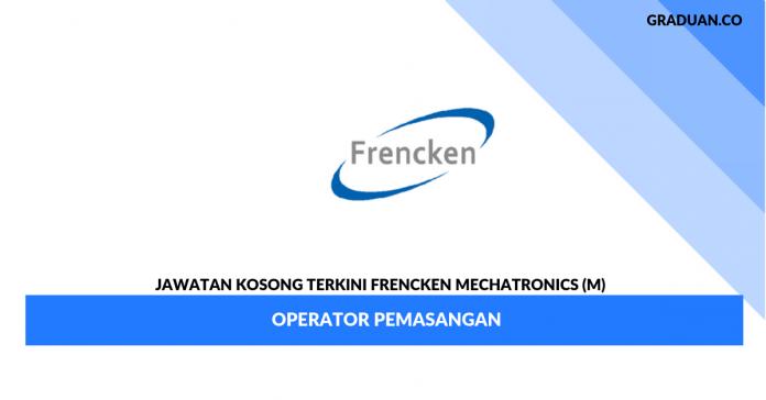 Permohonan Jawatan Kosong Frencken Mechatronics (M) _ Operator Pemasangan