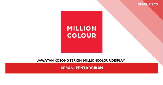 Permohonan Jawatan Kosong Millioncolour Display _ Kerani Pentadbiran