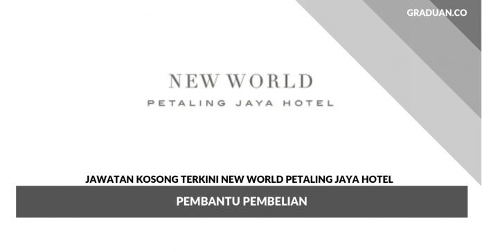 Permohonan Jawatan Kosong New World Petaling Jaya Hotel