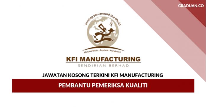KFI Manufacturing _ Pembantu Pemeriksa Kualiti
