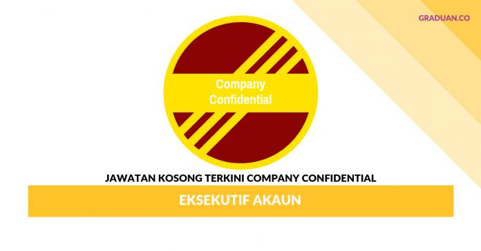Permohonan Jawatan Kosong Terkini Company Confidential _ Eksekutif Akaun