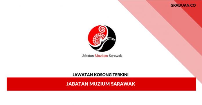 Permohonan Jawatan Kosong Terkini Jabatan Muzium Sarawak