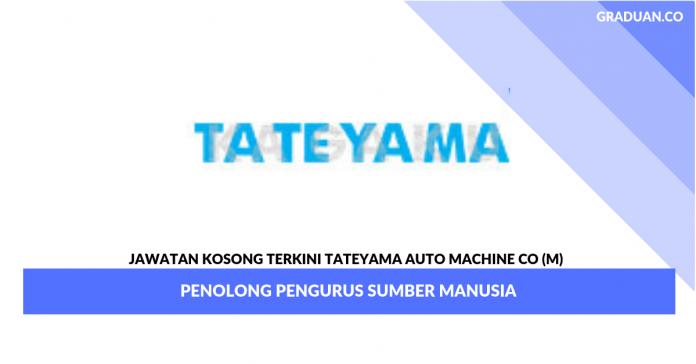 Permohonan Jawatan Kosong Terkini Tateyama Auto Machine Co (M) _ Penolong Pengurus Sumber Manusia