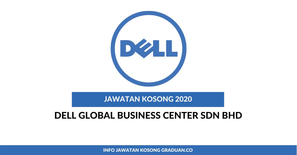Permohonan Jawatan Kosong Dell Global Business Center Sdn Bhd Portal Kerja Kosong Graduan
