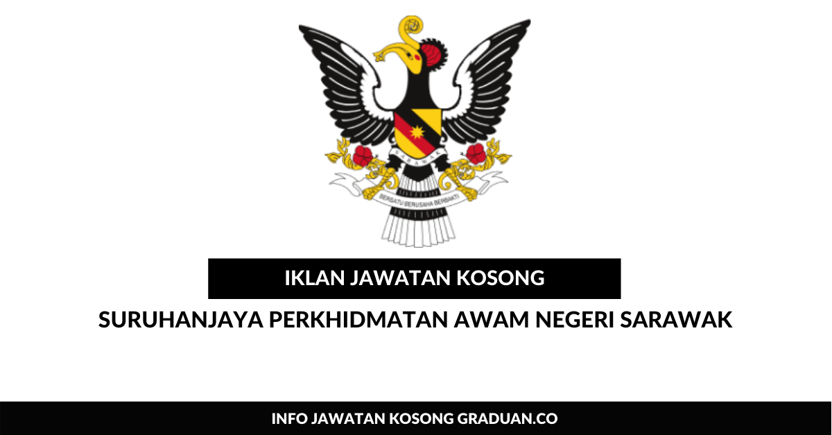 Permohonan Jawatan Kosong Suruhanjaya Perkhidmatan Awam Negeri Sarawak Spans Portal Kerja Kosong Graduan