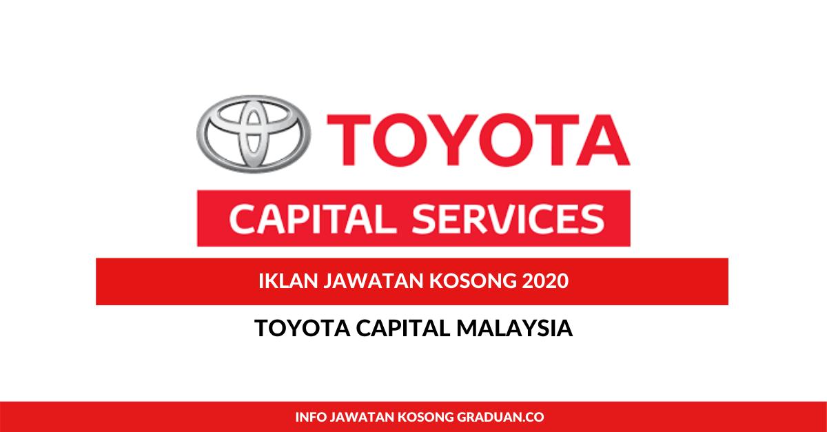 Permohonan Jawatan Kosong Toyota Capital Malaysia Sdn Bhd Portal Kerja Kosong Graduan