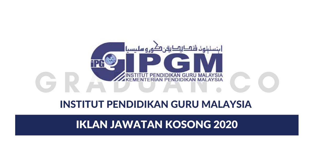 Permohonan Jawatan Kosong Institut Pendidikan Guru Malaysia Ipgm Portal Kerja Kosong Graduan