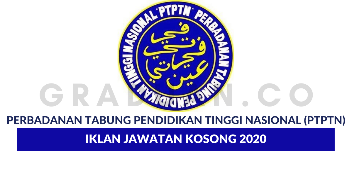 Permohonan Jawatan Kosong Perbadanan Tabung Pendidikan Tinggi Nasional Ptptn Portal Kerja Kosong Graduan