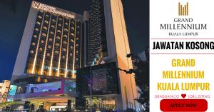 Jawatan Kosong Terkini Grand Millennium Kuala Lumpur