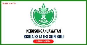 Jawatan KosongTerkini Risda Estates Sdn Bhd