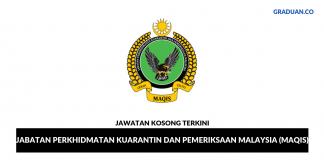 Permohonan Jawatan Kosong Terkini Jabatan Perkhidmatan Kuarantin dan Pemeriksaan Malaysia (MAQIS)