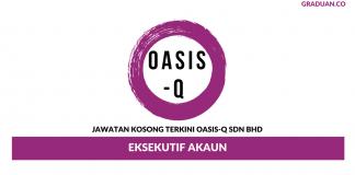 Permohonan Jawatan Kosong Terkini Oasis-Q Sdn Bhd
