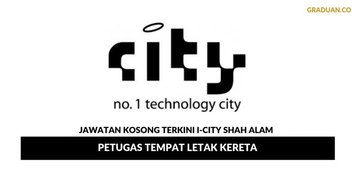 Permohonan Jawatan Kosong Terkini I-City Shah Alam