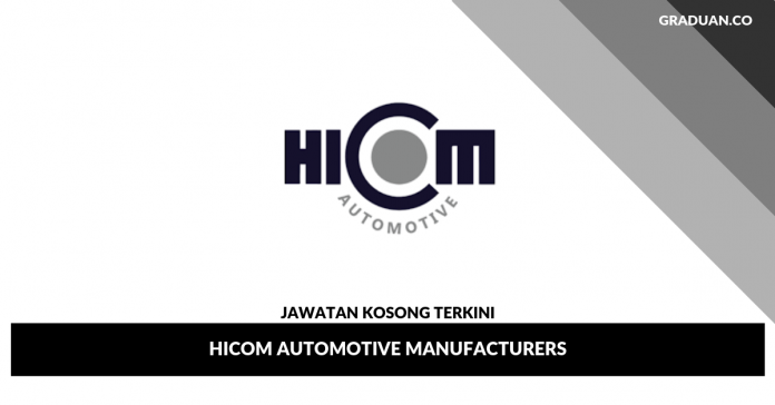 Jawatan Kosong Terkini HICOM Automotive Manufacturers