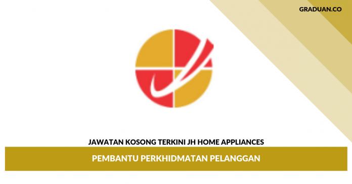 Jawatan Kosong Terkini JH Home Appliances