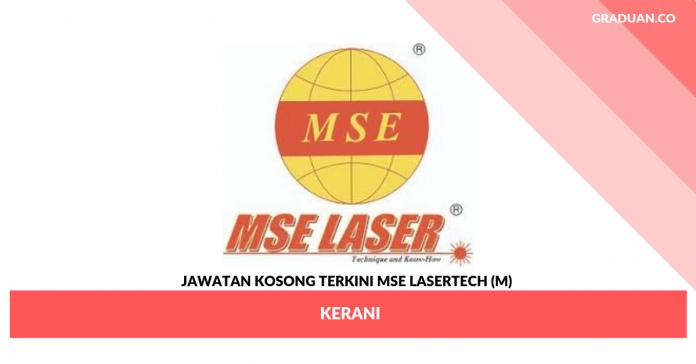 Jawatan Kosong Terkini MSE Lasertech (M)