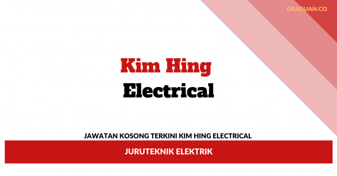 _Jawatan Kosong Terkini Kim Hing Electrical