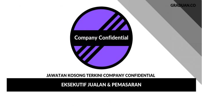 _Permohonan Jawatan Kosong Company Confidential _ Eksekutif Jualan & Pemasaran