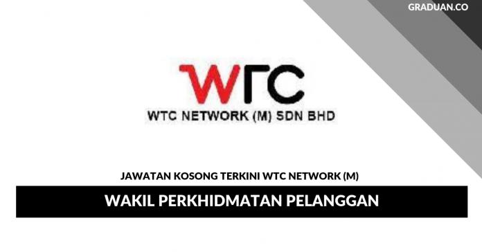 Permohonan Jawatan Kosong Terkini WTC Network (M) _ Wakil Perkhidmatan Pelanggan